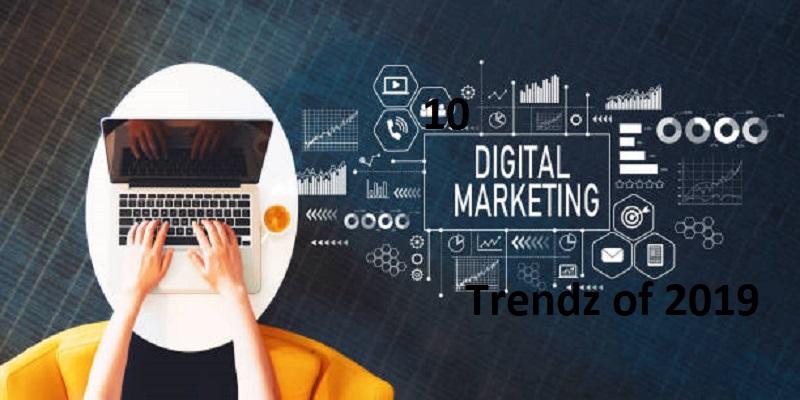 Top 10 Digital marketing trends in 2019