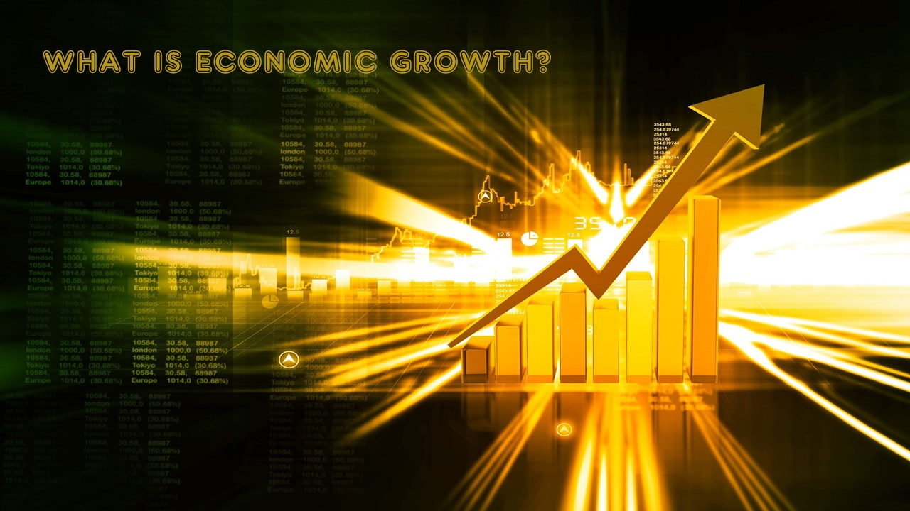 What is Economic Growth? And It's Features.
