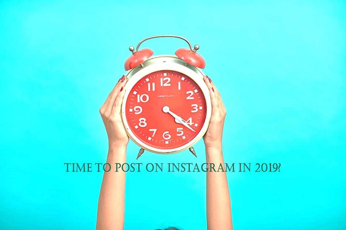 When is the Best Time to Post on Instagram in 2019?