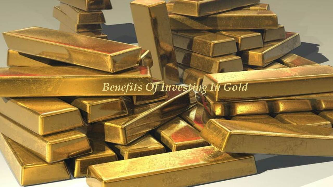10 Benefits Of Investing In Gold In This Year For Long Term