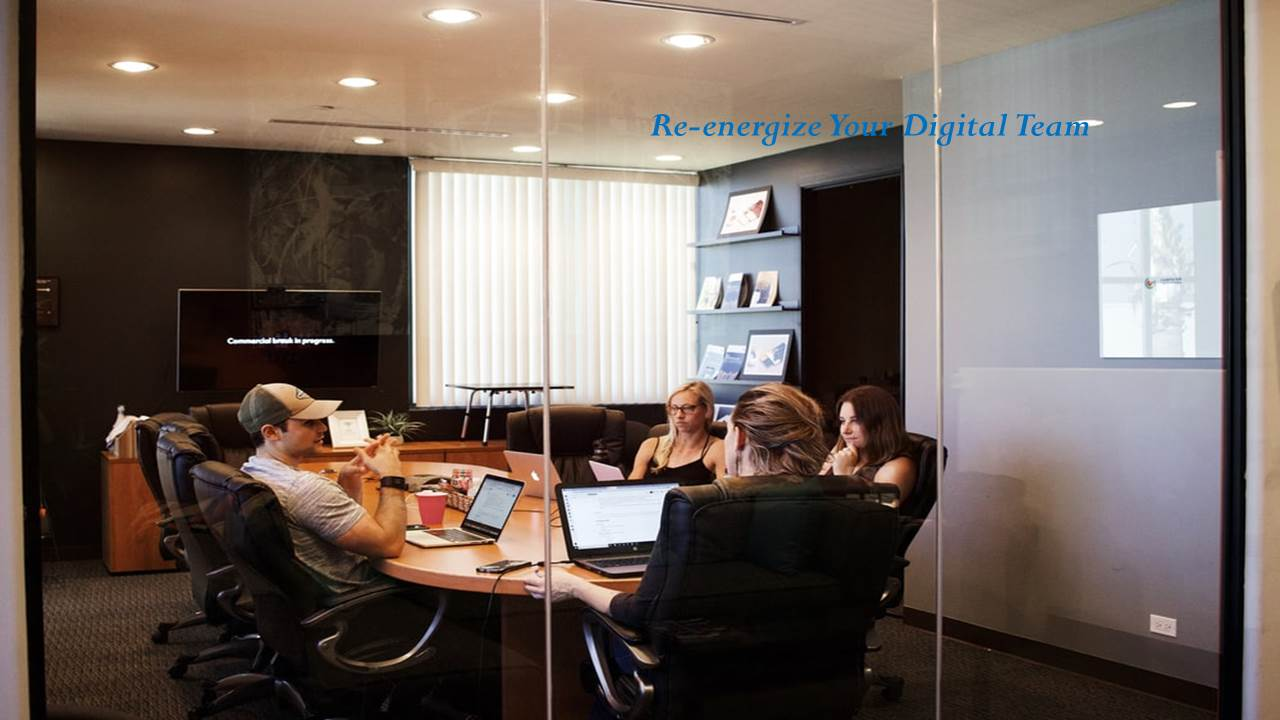 Re-energize Your Digital Team – Get Out and About