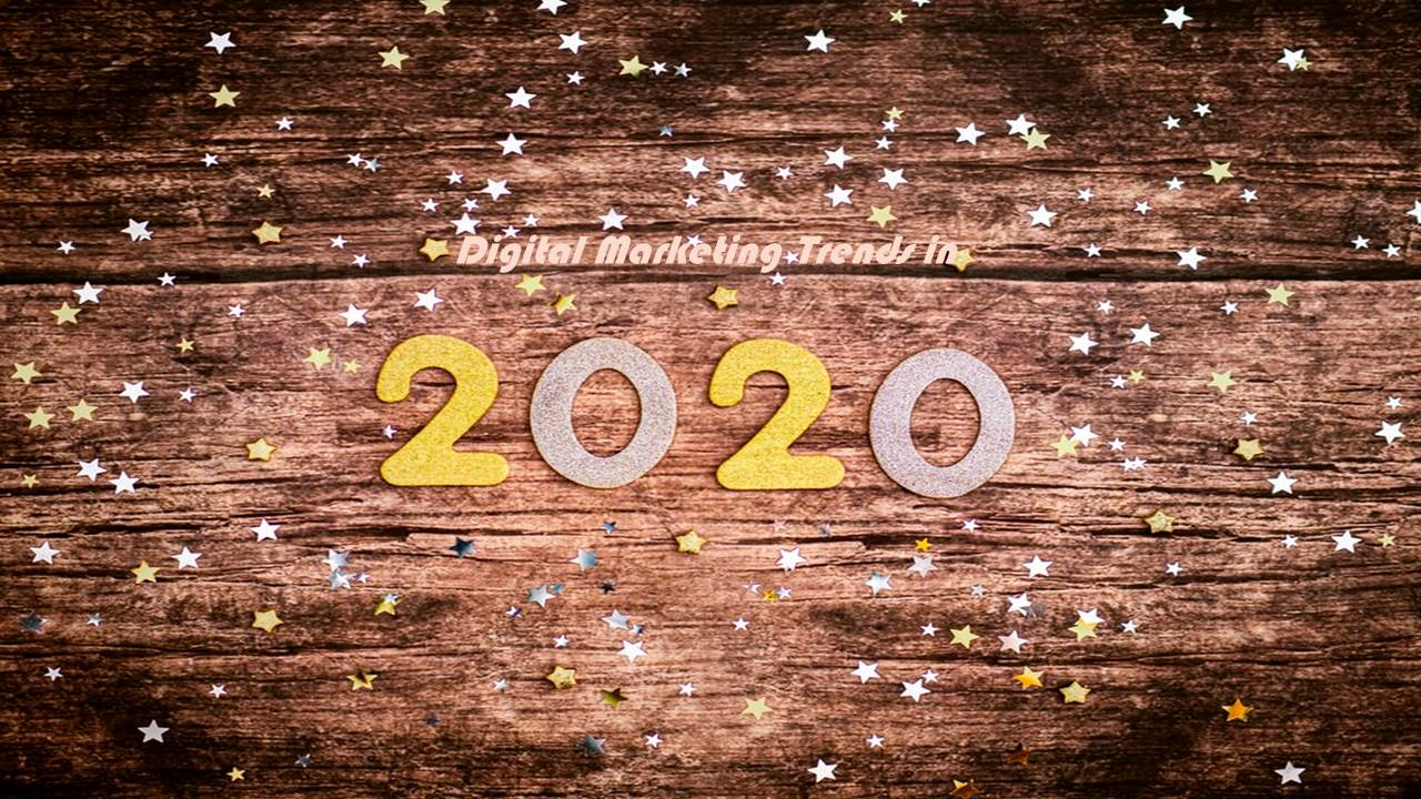 Top 11 Digital Marketing Trends in 2020 by Experts
