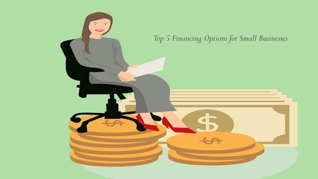 Top 5 Financing Options for Small Businesses