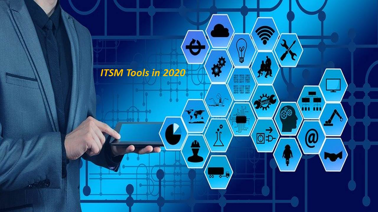 What You Need to Know About ITSM Tools in 2020