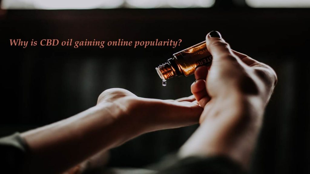 Why is CBD oil gaining online popularity
