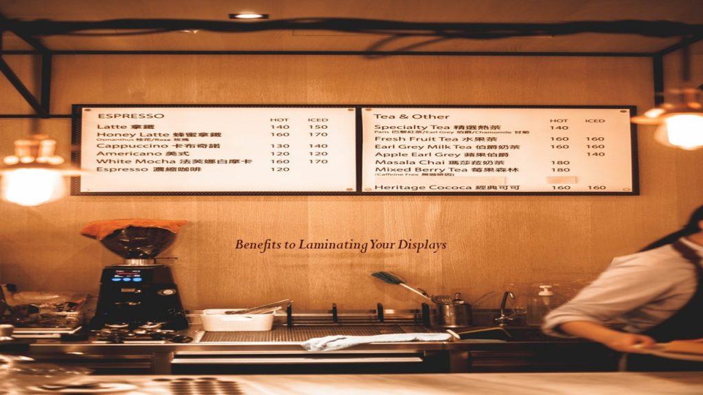 Benefits to Laminating Your Displays