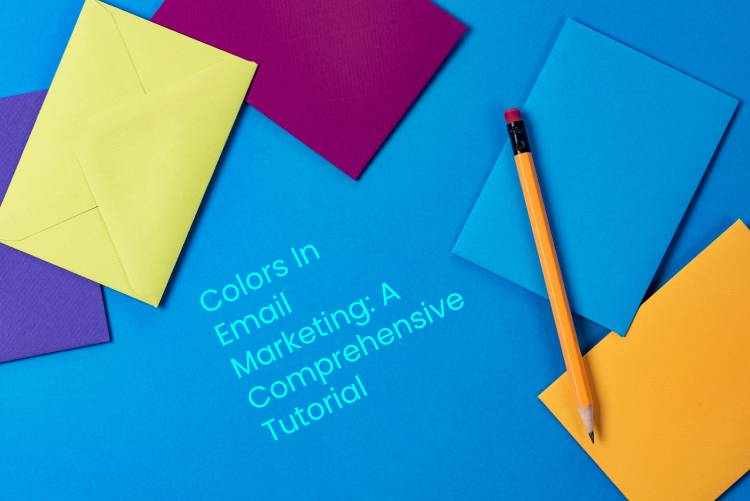 Colors In Email Marketing: A Comprehensive Tutorial