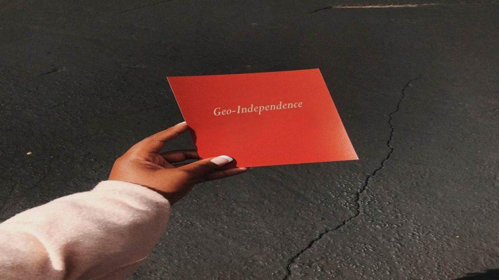 Geo-Independence