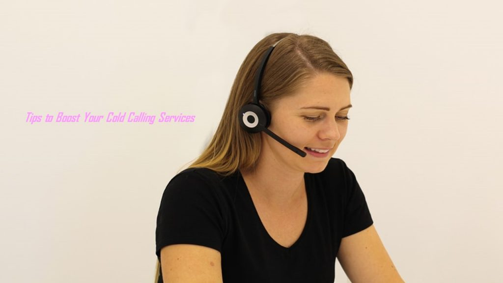 Tips to Boost Your Cold Calling Services