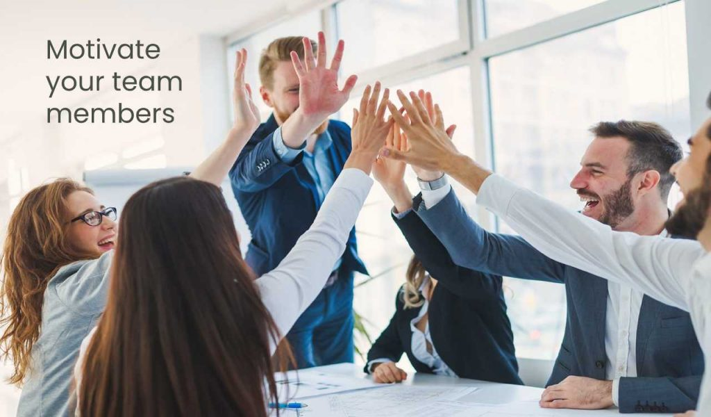 Motivate your team members