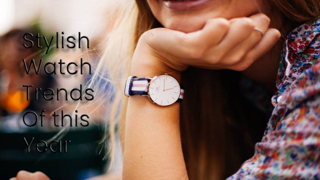 Stylish Watches Trends