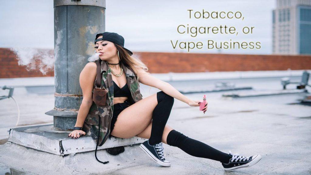 Tobacco, Cigarette, or Vape Business