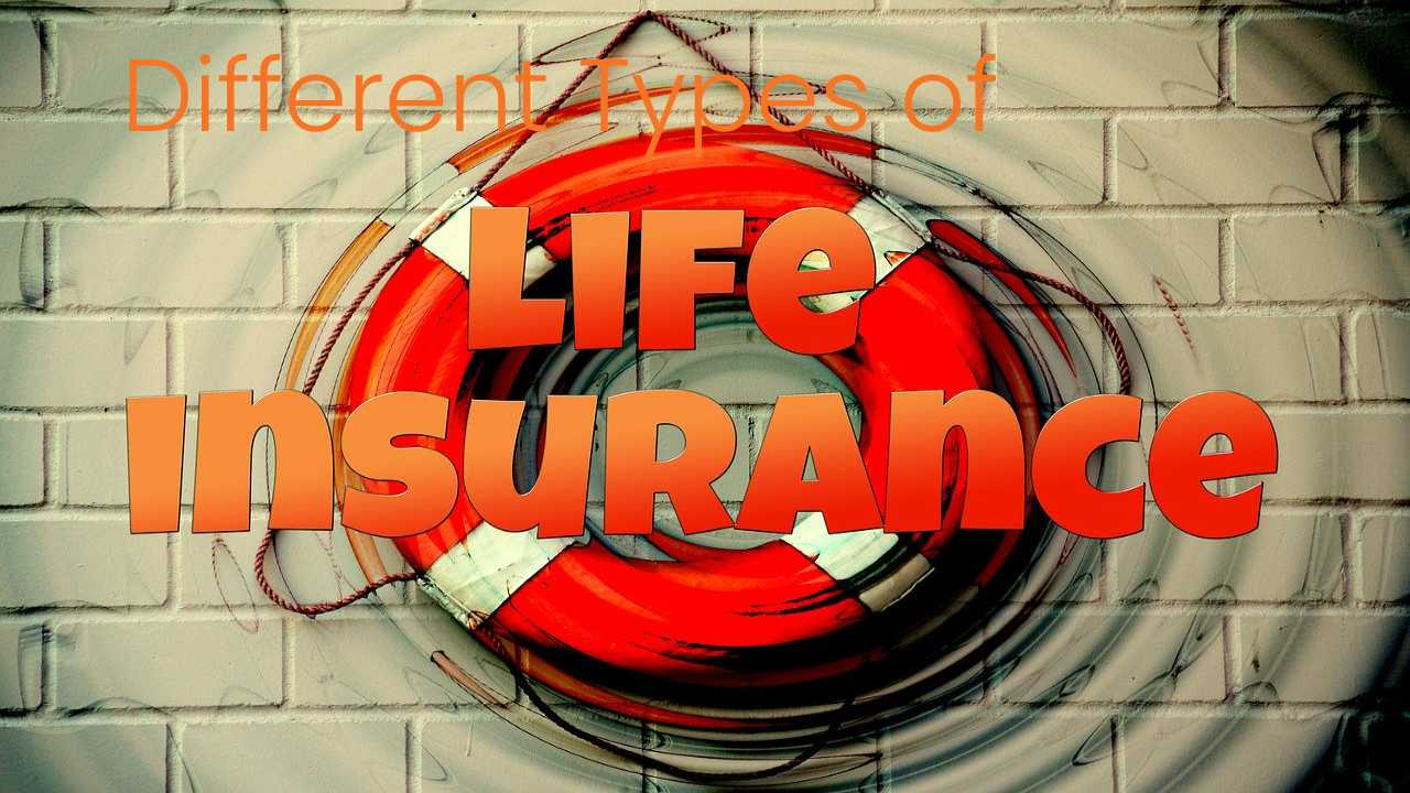 Different Types of Life Insurance When You Willing To Buy One