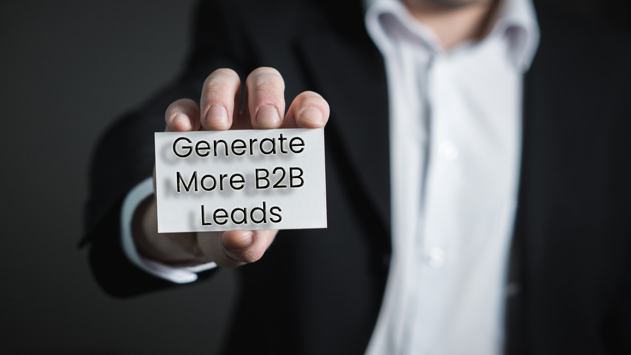 6 Smart Ways to Generate More B2B Leads