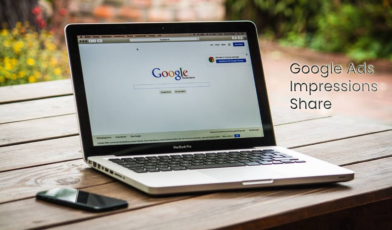 PPC Marketers Should Know About Google Ads Impressions Share