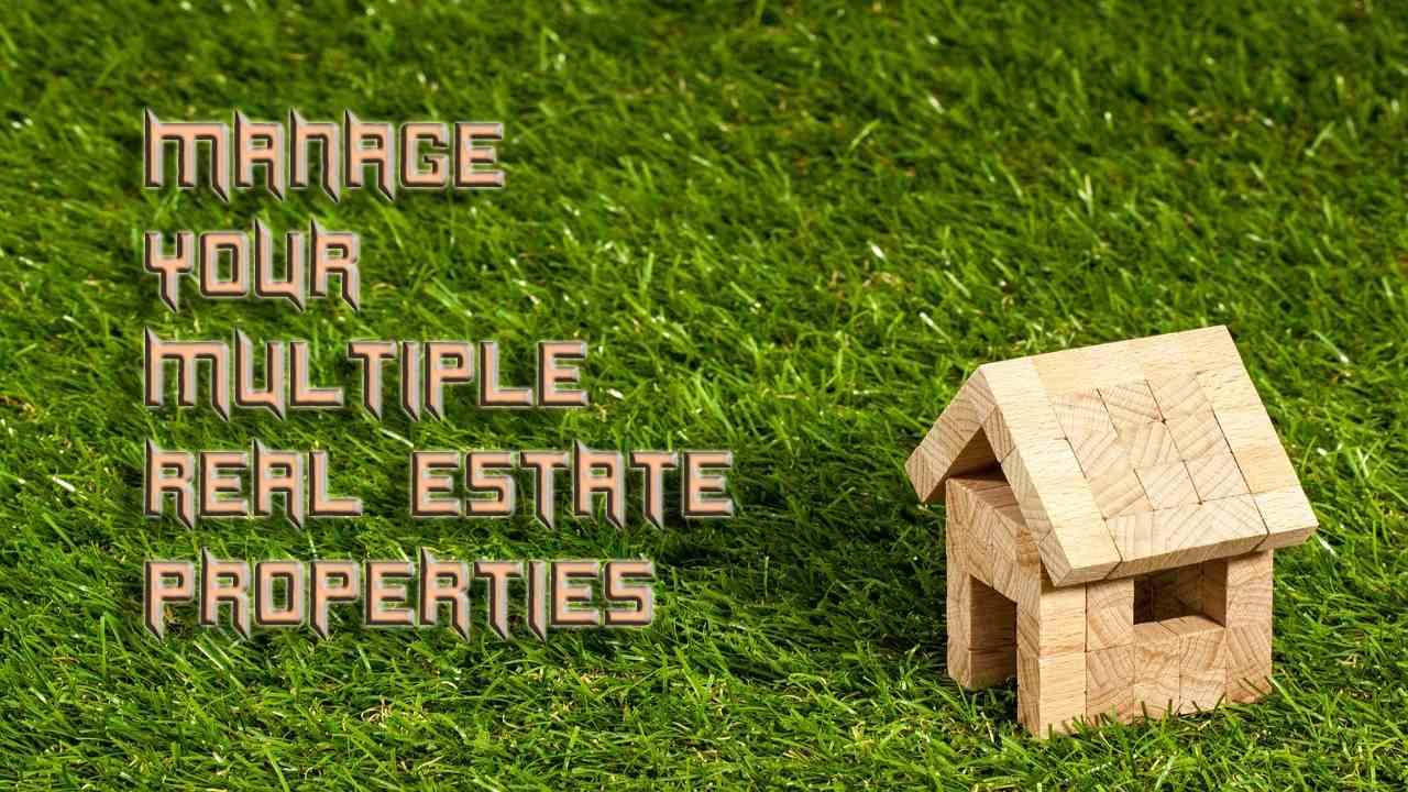 6 Tips for Managing Multiple Real Estate Properties