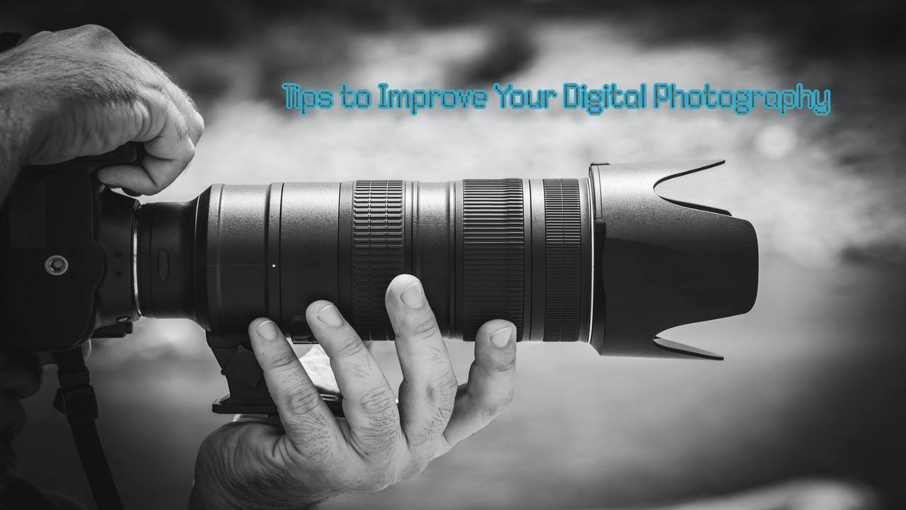 9 Practical Tips to Improve Your Digital Photography in Canada