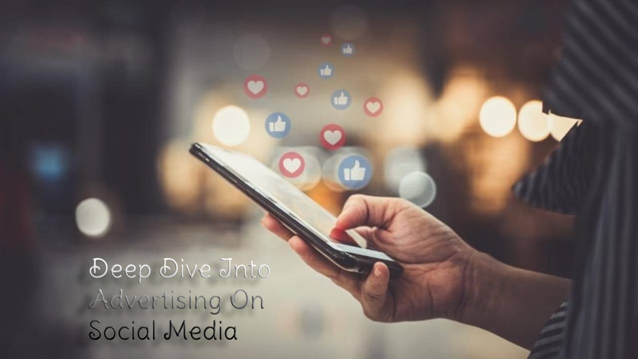 A Deep Dive Into Advertising On Different Social Media Effectively