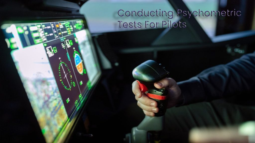 Conducting Psychometric Tests For Pilots