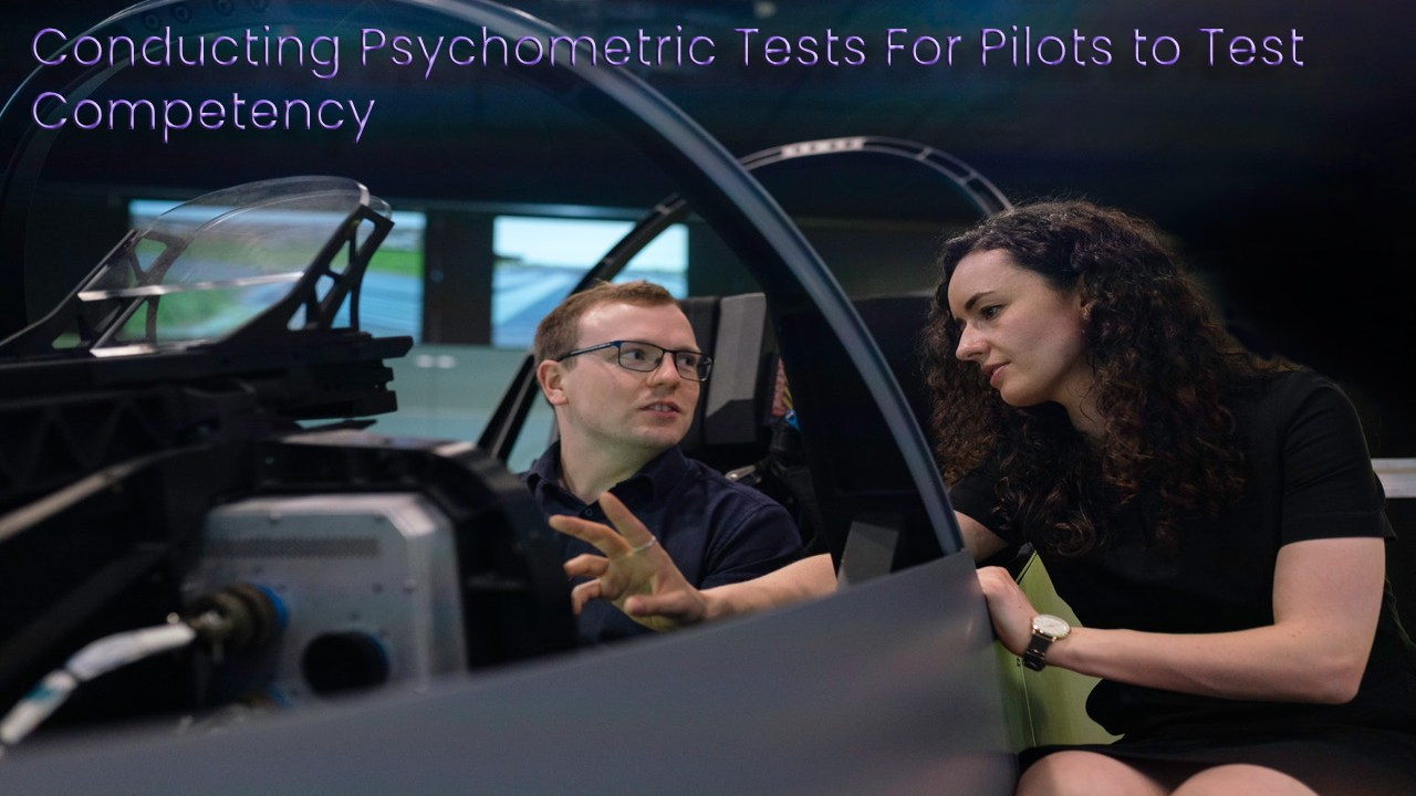 Conducting Psychometric Tests For Pilots to Test Competency