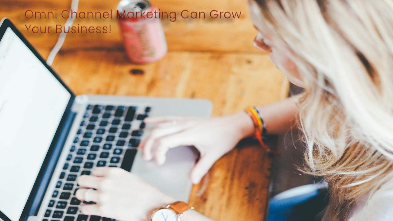 How Can Omni Channel Marketing Grow Your Business?