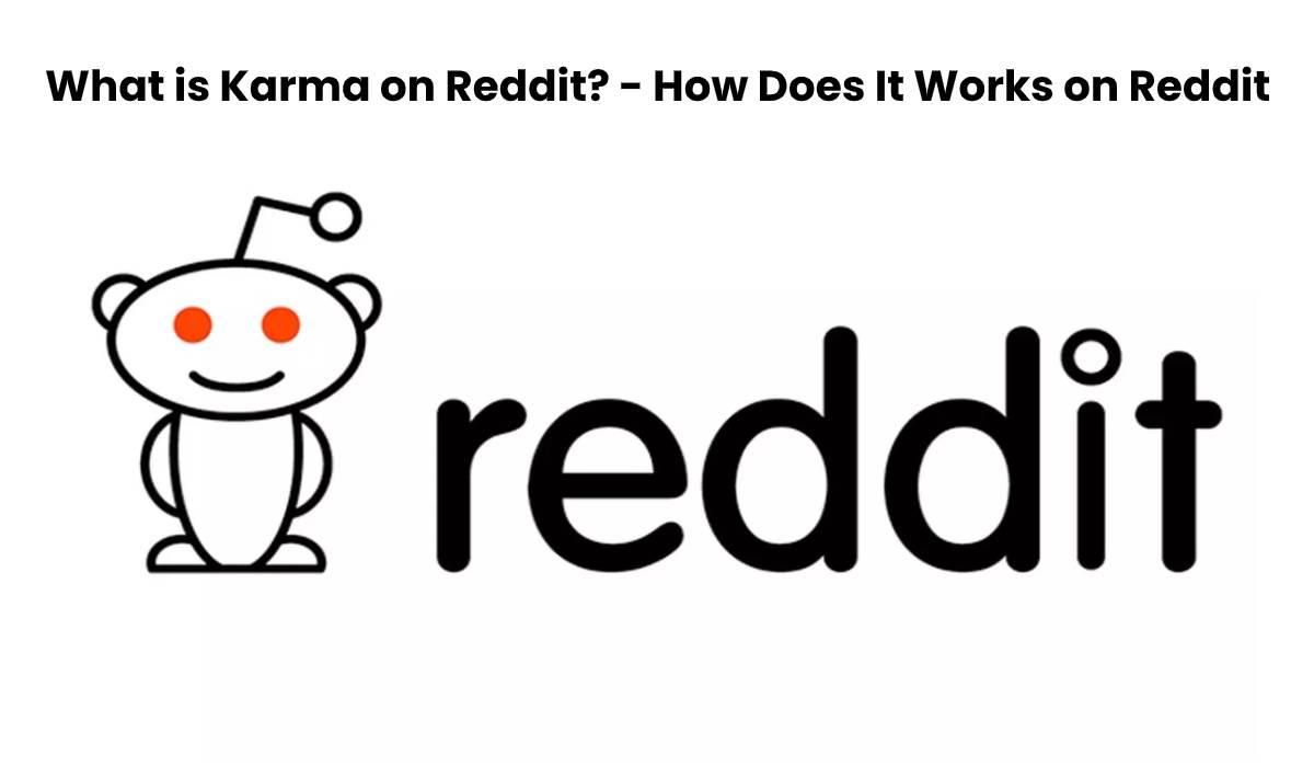 What is Karma on Reddit? – How Does It Works on Reddit