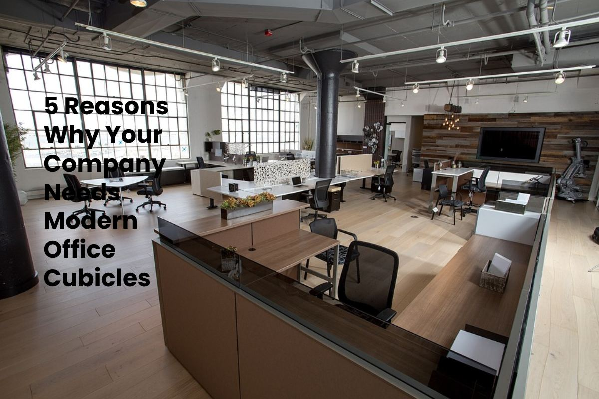 5 Reasons Why Your Company Needs Modern Office Cubicles