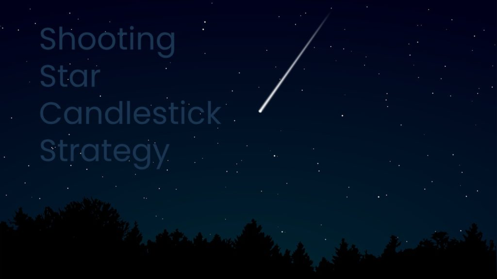 Shooting Star Candlestick Strategy