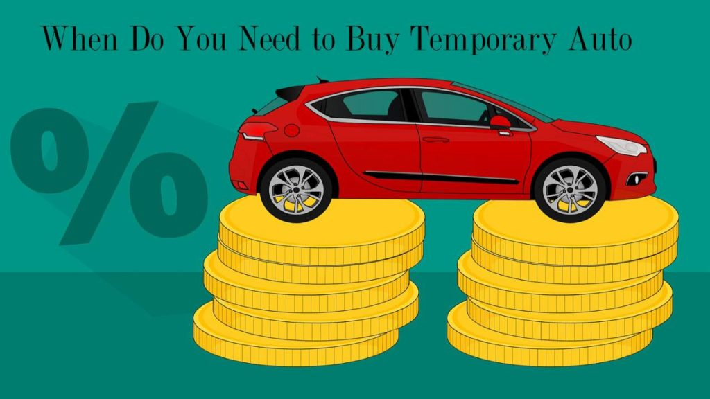 When Do You Need to Buy Temporary Auto Insurance