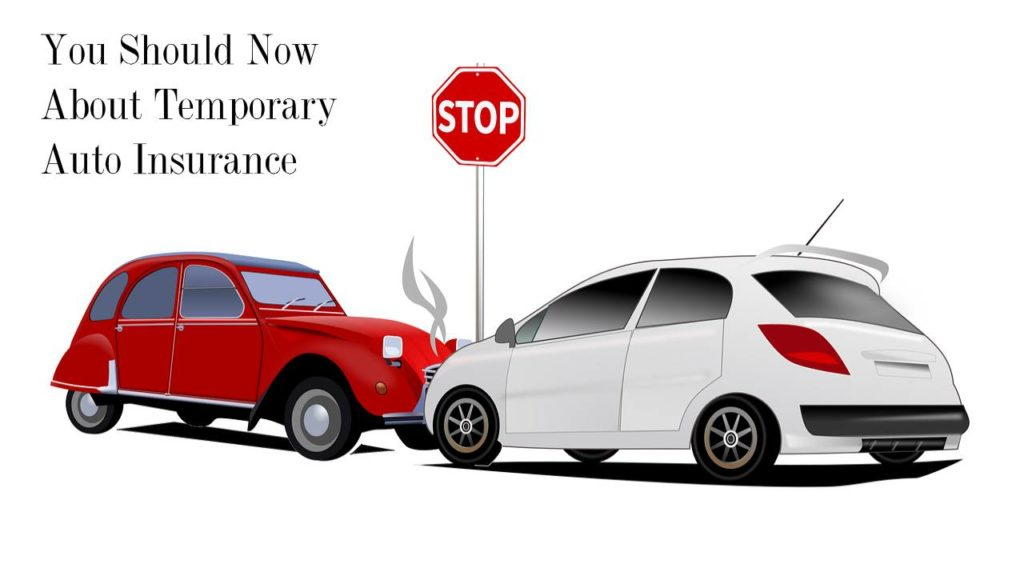 You Should Now About Temporary Auto Insurance
