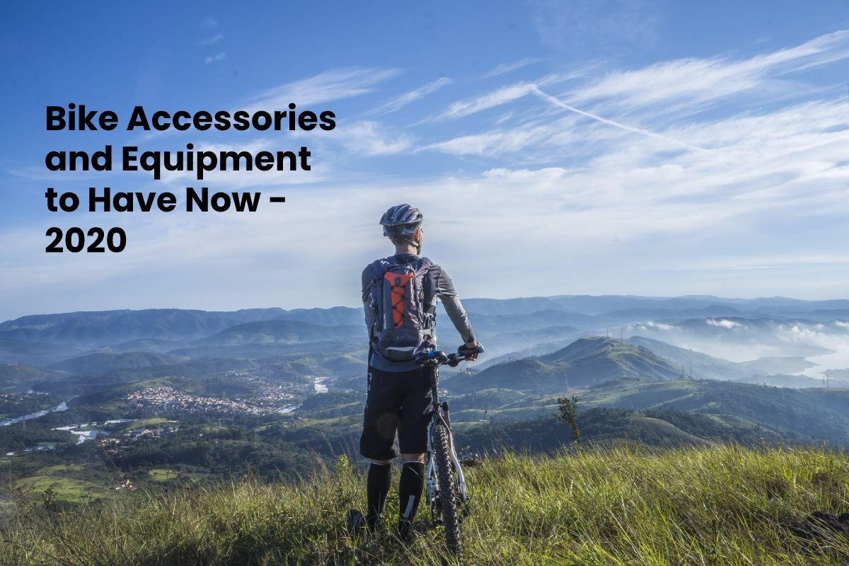 Bike Accessories and Equipment to Have Now