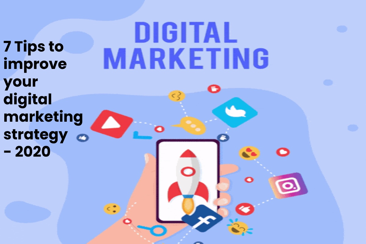 7 Tips to Improve your Digital Marketing Strategy