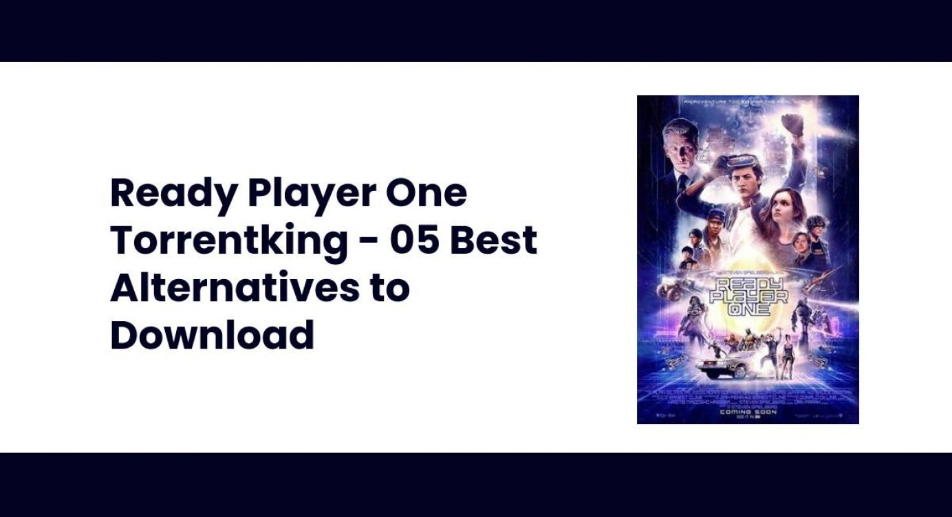 Ready Player One Torrentking 05 Best Alternatives To Download Marketing2business