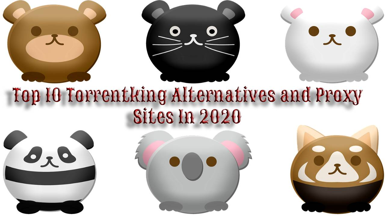 Torrentking: Top 10 Torrentking Alternatives In July 2020