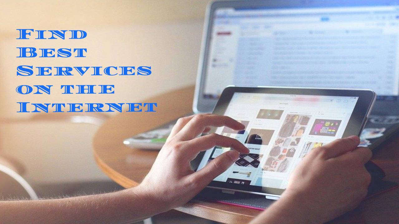 Best Services You Will Find on the Internet