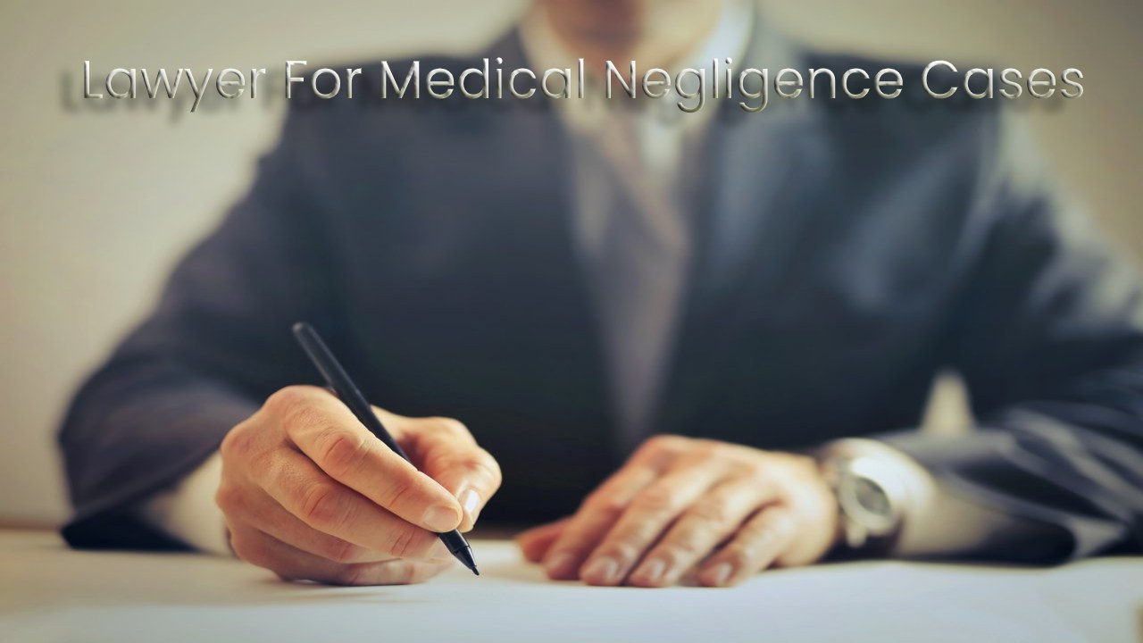 Why You Should Get A Personal Injury Lawyer For Medical Negligence Cases