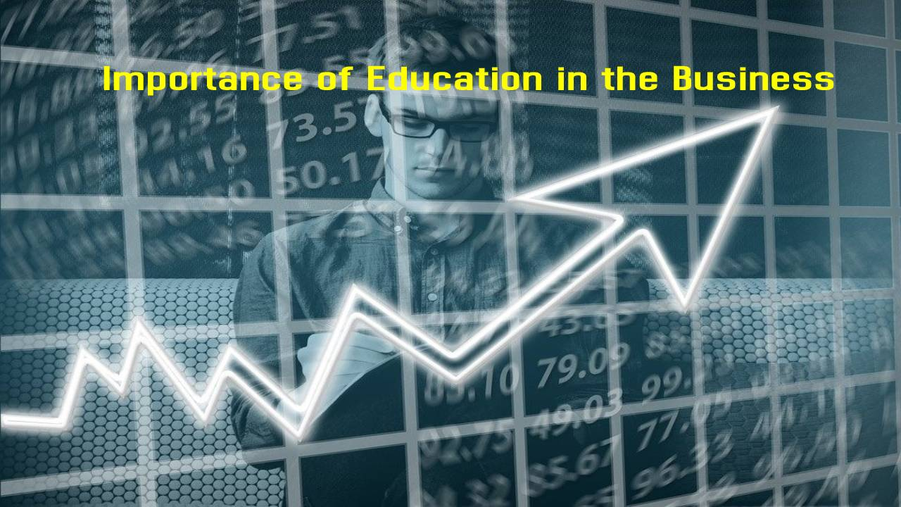 The Importance of Education in the Success of a Business