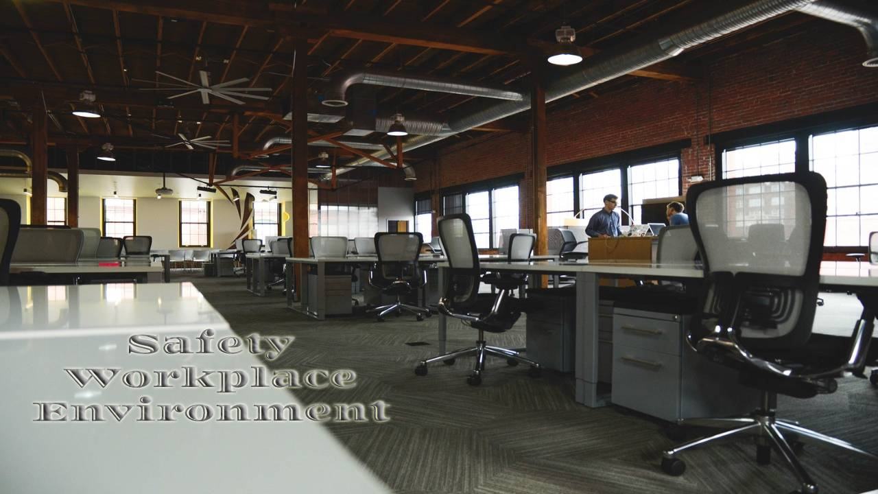 Ensure a Safe Environment in the Workplace