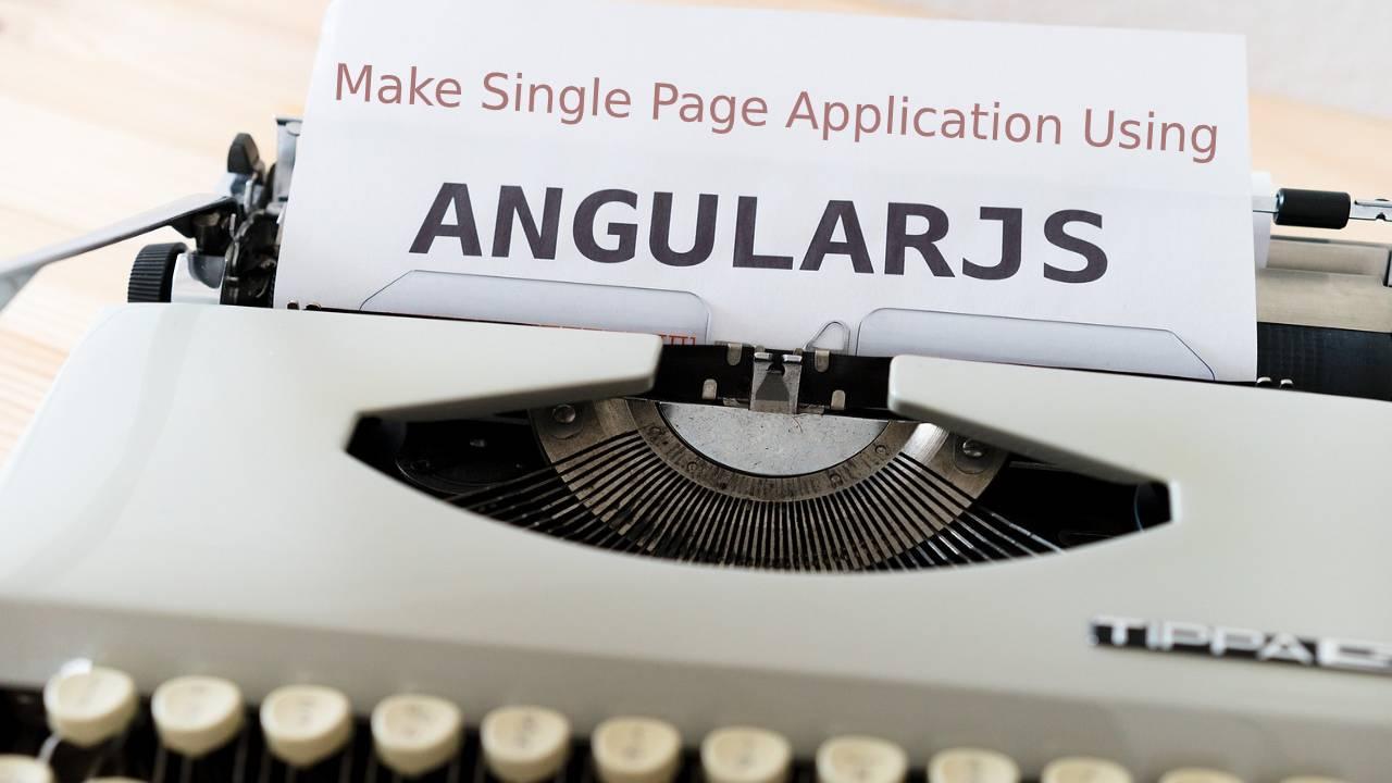 How to Make Single Page Application Using AngularJS