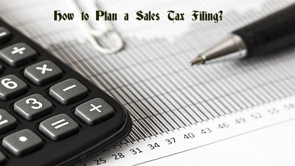 How to Plan a Sales Tax Filing_