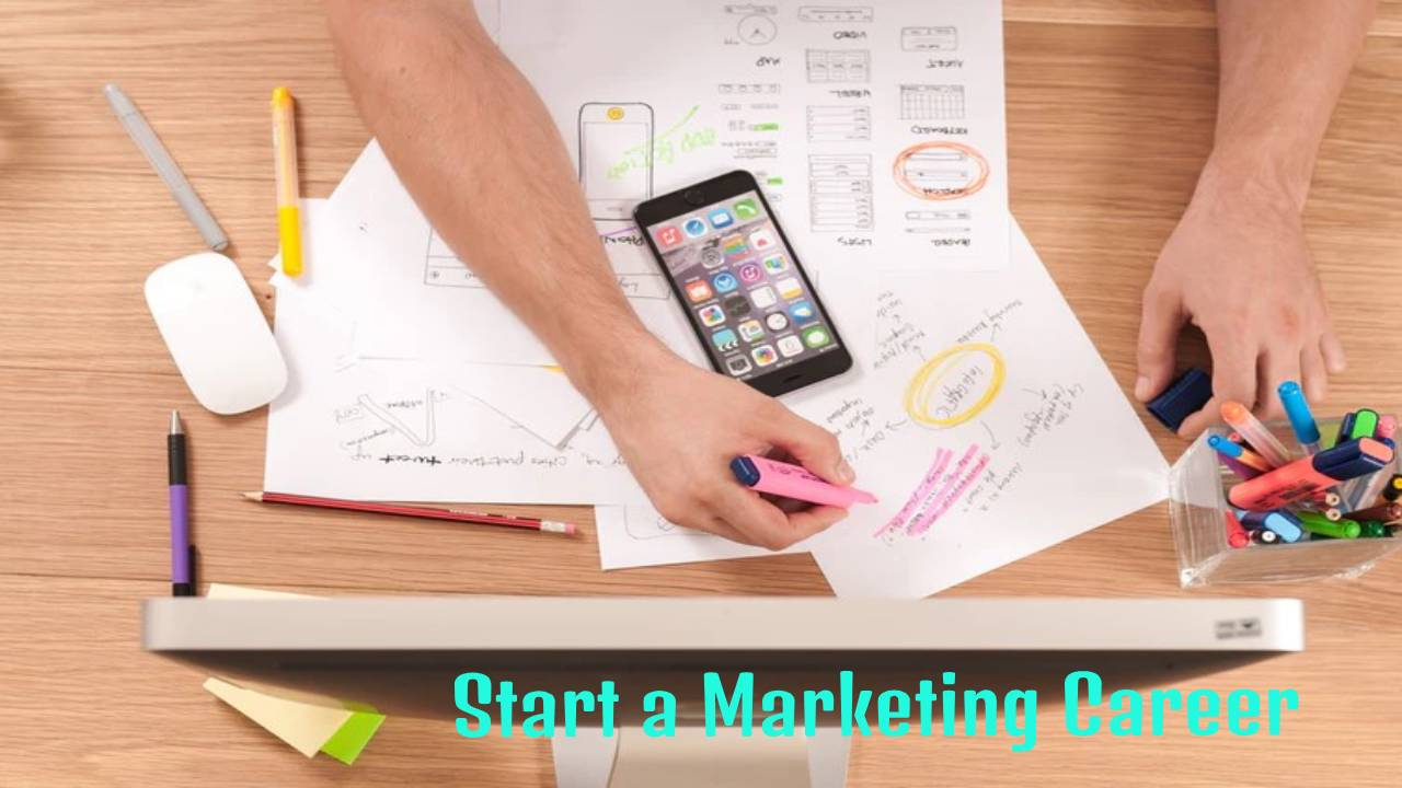 How to Start a Career in Marketing: Essential Steps