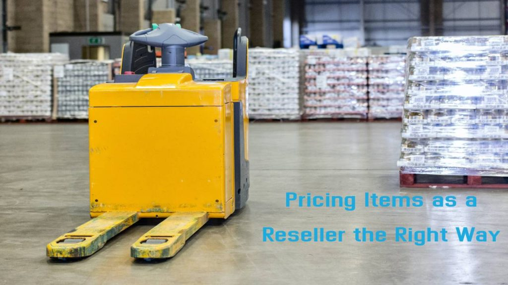Pricing Items as a Reseller the Right Way