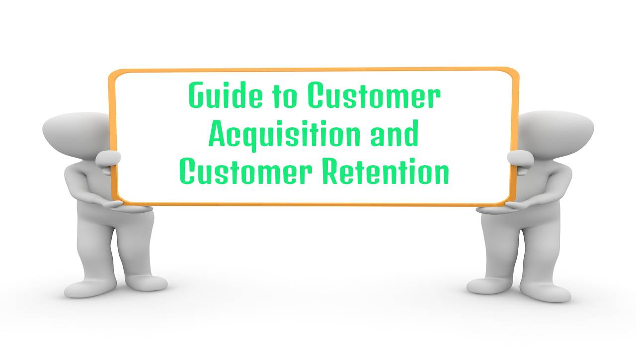 Ultimate Guide to Customer Acquisition and Customer Retention for 2020