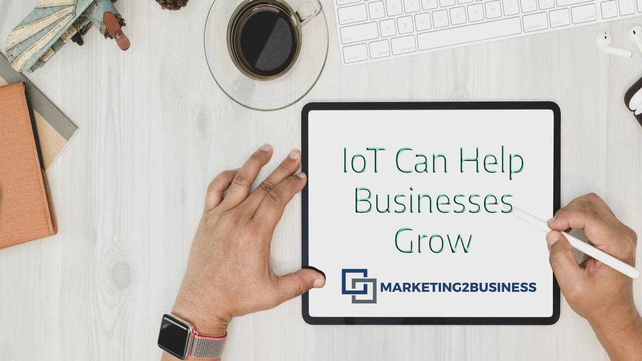 5 Ways IoT Can Help Businesses Grow