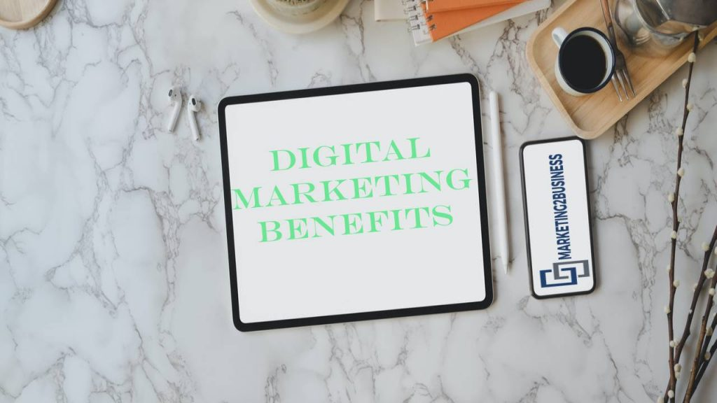 6 Tangible Digital Marketing Benefits for Small Businesses And Start-ups