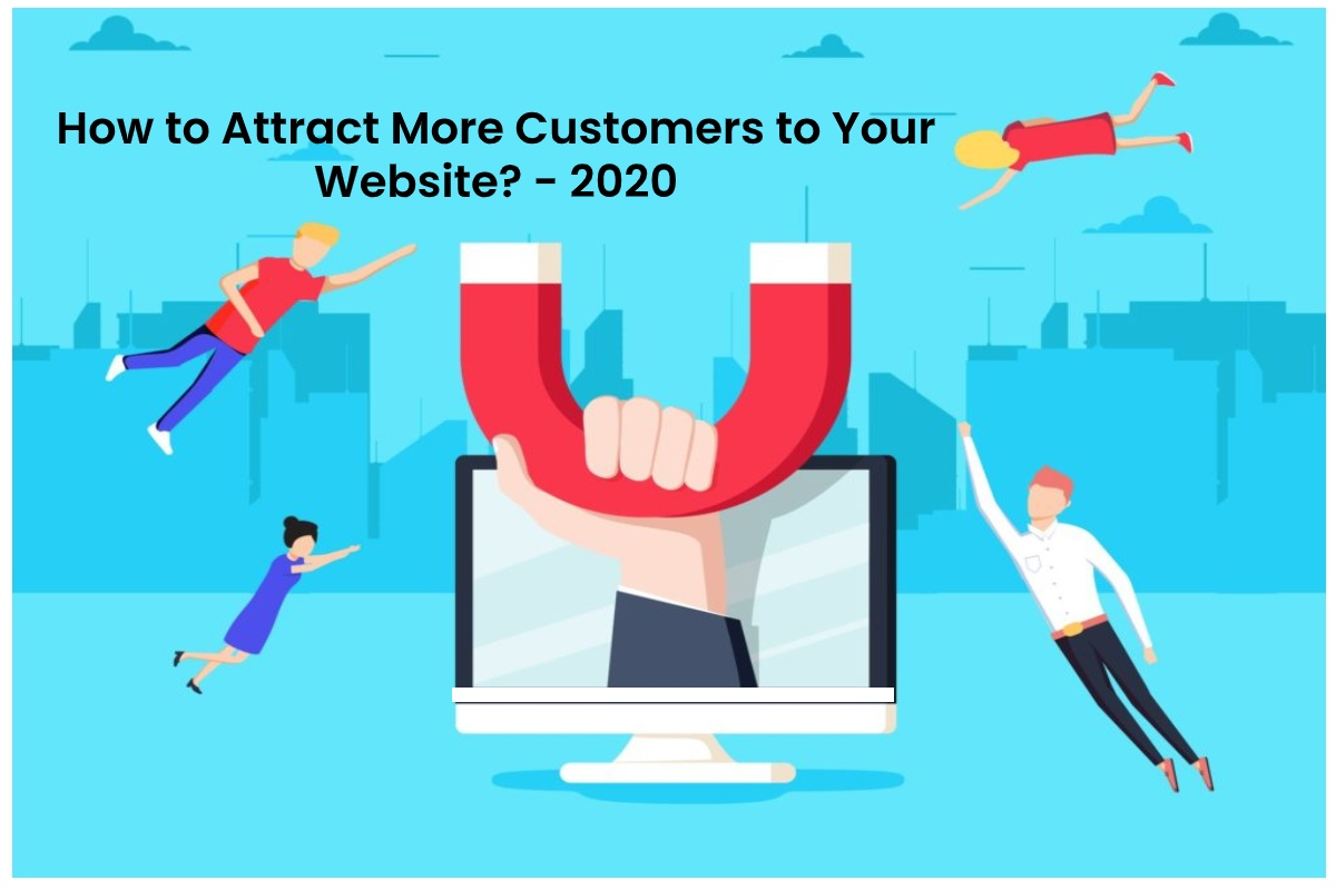How to Attract More Customers to Your Website?