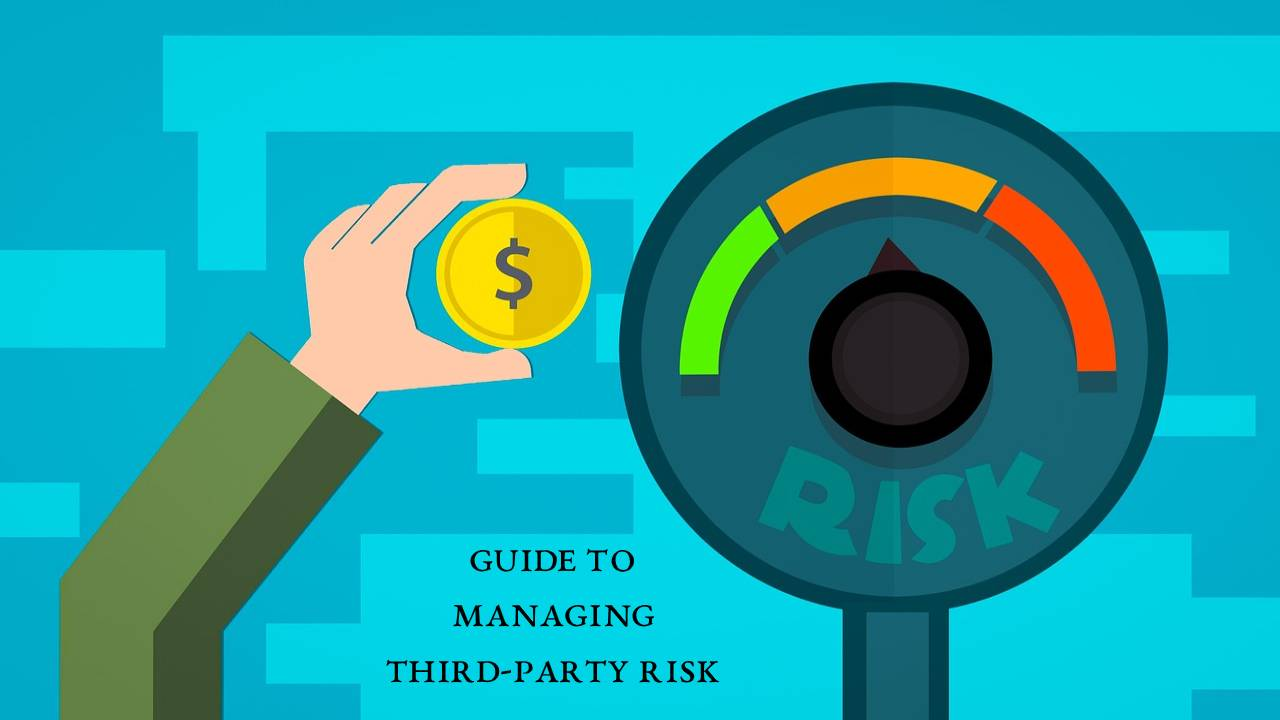 A Quick Guide to Managing Third-Party Risk