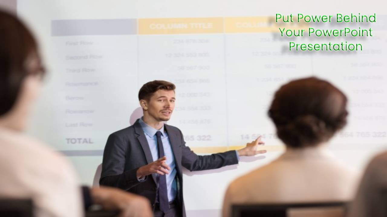 How to Put Power Behind Your PowerPoint Presentation
