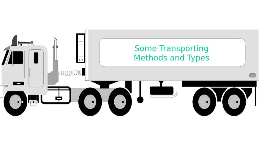 Some transporting methods and types