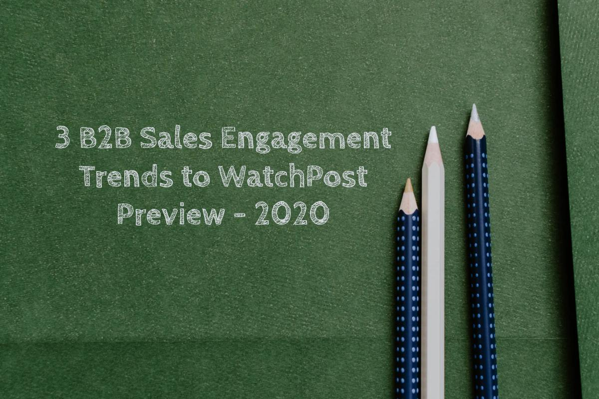3 B2B Sales Engagement Trends to WatchPost Preview